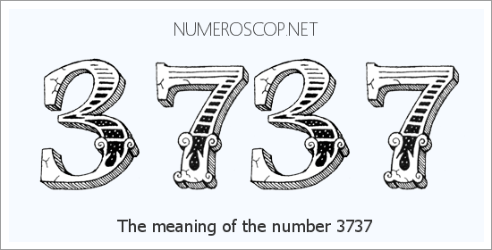 Angel Number 3737 – Numerology Meaning of Number 3737