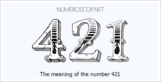 Angel Number 421 – Numerology Meaning of Number 421