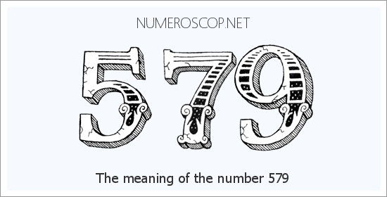 Angel Number 579 – Numerology Meaning of Number 579