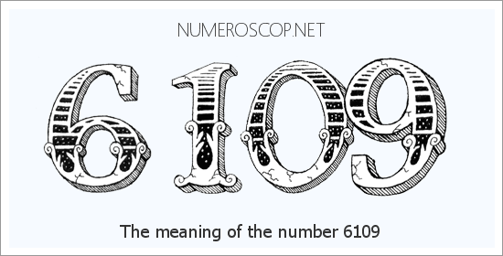 Angel Number 6109 – Numerology Meaning of Number 6109