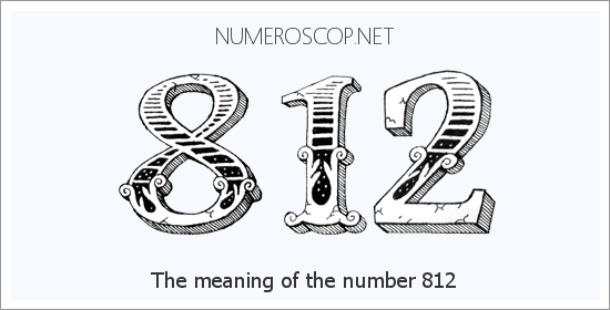 Angel Number 812 – Numerology Meaning of Number 812