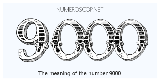 Angel Number 9000 – Numerology Meaning of Number 9000