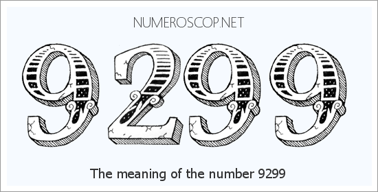 Angel Number 9299 – Numerology Meaning of Number 9299
